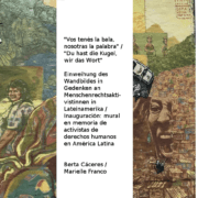 """""""Du hast die Kugel, wir haben das Wort"""" – Wandbild in Gedenken an Berta Cáceres und Marielle Franco"""