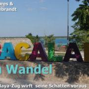 Bacalar im Wandel – der Maya Zug wirft seine Schatten voraus